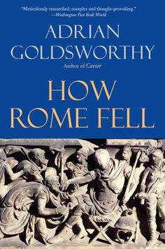 How Rome Fell: Death of a Superpower by Adrian Goldsworthy http://www.amazon.com/dp/0300164262/ref=cm_sw_r_pi_dp_Gizkvb0A1CETD