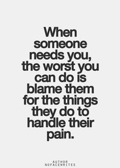 Some terrible people in this world will be critical and judge you when you are in pain...have experienced it first hand...and to think I was there for them in their times of need, smh...well, all of them have been dismissed from my life for good. Good riddance!!!