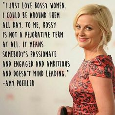 The brilliant Ms Amy Poehler. #bossy