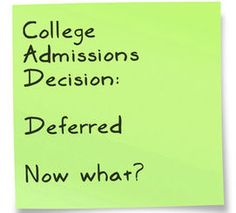 Mid december is the time when colleges notify students who have applied early of their decision - accepted, denied, or deferred. If you (or your student) have been deferred, there are still steps you can take to improve your chance of acceptance in the regular decision cycle.
