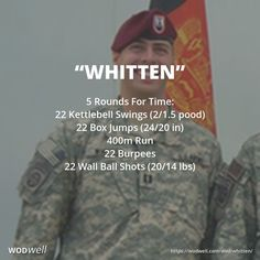 """WHITTEN"" Hero WOD: 5 Rounds For Time: 22 Kettlebell Swings (2/1.5 pood); 22 Box Jumps (24/20 in); 400m Run; 22 Burpees; 22 Wall Ball Shots (20/14 lbs)"