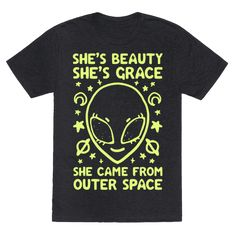 She's Beauty She's Grace She Came From Outer Space - TShirt - HUMAN