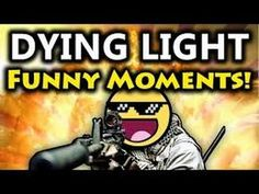 Dying Light - (Funny Moments Zin)
