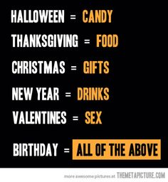 YES!!!   All of the above!!!  Happy birthday to me!!! Bluelady