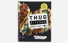 Thug Kitchen: The Official Cookbook http://www.menshealth.com/nutrition/food-lover-tools/slide/5