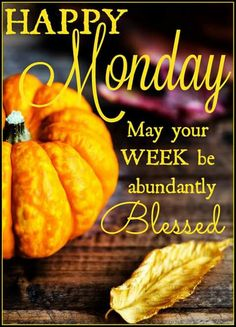 Good Morning greetings and blessings. Day And Night Quotes, Monday Morning Quotes, Happy Monday Quotes, Happy Monday Morning, Monday Humor, Autumn Morning, It's Monday, Mondays, Manic Monday