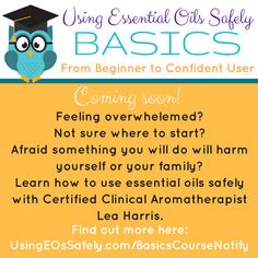 Read more about the course: UsingEOsSafely.com/BasicsCourseNotify  Get on the waiting list: UsingEOsSafely.com/BasicsNotify  #essentialoil #course