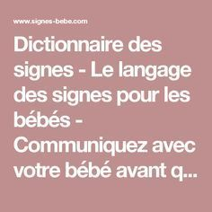 Dictionnaire des signes - Le langage des signes pour les bébés - Communiquez avec votre bébé avant qu'il ne puisse parler