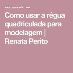 Como usar a régua quadriculada para modelagem | Renata Perito