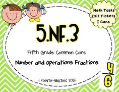 Dividing fractions:  This math set is tied directly to the fifth grade common core NF.3.  This set is the perfect tool to teach your students the third Fractions standard in the common core. By completing the activities in this set, your students will understand how to divide fractions and solve word problems involving the division of fractions.