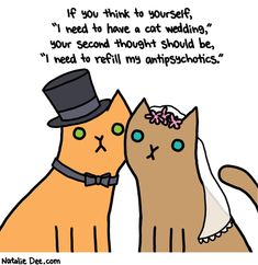 Comic by Natalie Dee: show me a cat who wants to get married