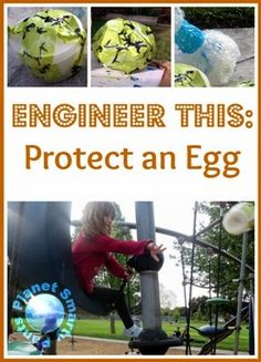 Engineering for Kids: Protect an Egg . This is a creative challenge for future engineers: design a way to prevent an egg from breaking when dropped from different heights.