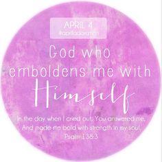 God who emboldens me with Himself #adoration #God #Bible