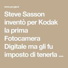 Steve Sasson  #stevesasson inventò per #Kodak la prima #FotocameraDigitale ma gli fu imposto di tenerla Segreta – Creatività, Innovazione e Passione per il Bello