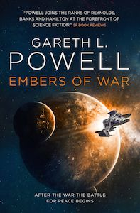 Review: EMBERS OF WAR (Embers of War #1), by Gareth L. Powell