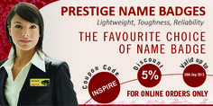 We Offer 5% Special Discount On Our Prestige Name Badges