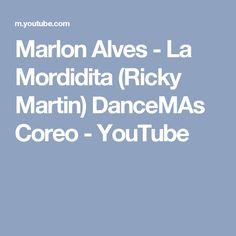 Marlon Alves - La Mordidita (Ricky Martin) DanceMAs Coreo - YouTube