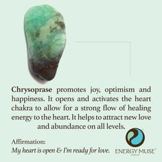 "Chrysoprase encourages joy, happiness and optimism. It opens and activates your heart chakra to allow for a strong flow of healing energy to the heart. <a class=""pintag"" href=""/explore/crystals/"" title=""#crystals explore Pinterest"">#crystals</a>"