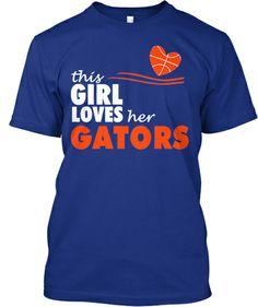 This Girl Loves Her Gators   Teespring