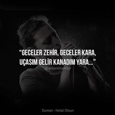 Duman : Geceler zehir, geceler kara, uçasım gelir kanadım yara. #duman #helalolsun Loneliness, Insta Story, Motto, Rock Bands, Quotations, My Life, Lyrics, Heavy Metal, Songs