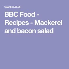 BBC Food - Recipes - Mackerel and bacon salad