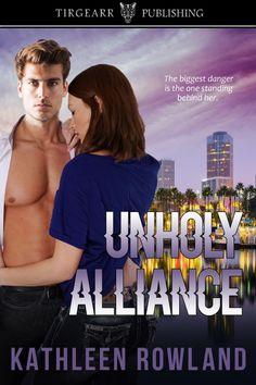 #AuthorLove exchange Unholy Alliance-- steamy romantic #thriller from #TirgearrPublishing  @RowlandKathleen