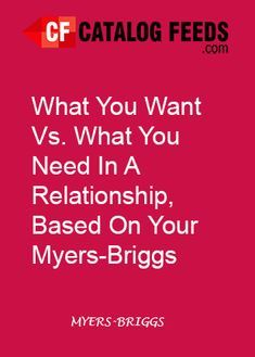 What You Want Vs. What You Need In A Relationship, Based On Your Myers-Briggs Personality Type – Catalog Feeds #MBTI #Personality #personalitytype #myersbriggs #16personalities #INFJ #INFP #INTJ #INTP #ISFJ #ISFJ# ISFJ #ISFP #ISTJ #ISTP #ENFJ #ENFP #ENTJ #ENTP #ESFJ #ESFP #ESTJ #ESTP #catalogfeeds
