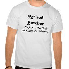 Retired Butcher T Shirt