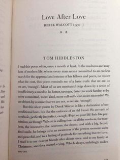"""tomnotloki: """" source """" Another piece of writing by Tom Hiddleston. In the collection Poems that Make Grown Men Cry edited by Anthony and Ben Holden, he writes about his reaction to the poem """"Love After Love"""" by Derek Walcott. I have updated my page. Tom Hiddleston Quotes, Tom Hiddleston Loki, Quotes To Live By, Me Quotes, Derek Walcott, Medici Masters Of Florence, Crying Man, Thomas William Hiddleston, Human Condition"""