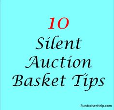 It's a given that you want to get the most out of your silent auction donations. These 10 silent auction basket tips will definitely help you maximize your fundraiser results.