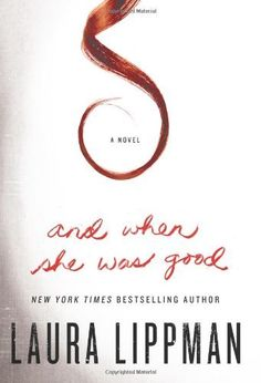 And When She Was Good: A Novel by Laura Lippman, http://www.amazon.com/dp/0061706876/ref=cm_sw_r_pi_dp_NvHtqb07Q5RHK
