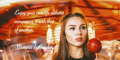 Condorcet quote: Enjoy your own life…
