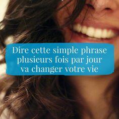 Une phrase, une seule. Le fait de la dire va littéralement changer votre vie.