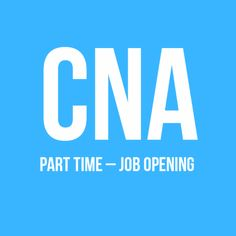 CNA – Part Time – Job Opening