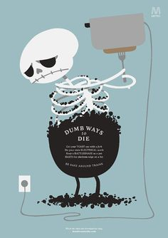 """Dumb Ways to Die."" by McCann Erickson Australia. The campaign swept the 2013 Cannes International Advertising Festival, taking home 5 Grand Prix Lions, 18 Gold Lions, 3 Silver Lions and 2 Bronze Lions Cannes, Dumb Ways, Pop Art, Poster Series, Art Design, Graphic Design, Vector Design, Creative Advertising, Advertising Campaign"