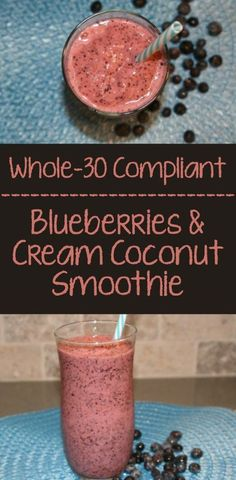 whole 30 recipes Blueberries and Cream Coconut Smoothie - 30 Days of Recipes -Our family is on a quest for a simpler, healthier life. Whole 30 Diet, Paleo Whole 30, Whole 30 Recipes, Whole 30 Smoothies, Apple Smoothies, Whole 30 Drinks, Healthy Smoothies, Whole 30 Dessert, Whole 30 Breakfast