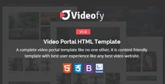 Videofy - Video Portal HTML Template . Videofy has features such as High Resolution: Yes, Compatible Browsers: IE10, IE11, Firefox, Safari, Opera, Chrome, Edge, Compatible With: Bootstrap 3.x, Columns: 4+