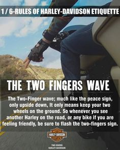 Rule No. 1 :- #TheTwoFingersWave 1 out of 6 RULES OF HARLEY-DAVIDSON ETIQUETTE.  Owning a Harley – Davidson means you are part of a legendary brotherhood of motorcycle owners, here are some of the etiquette guidelines you need to know.   #LiveYourLegend
