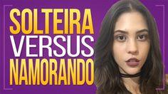 🤷♀️ SOLTEIRA VS NAMORANDO 🤷♀️ | Dora Figueiredo