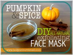 DIY all-natural pumpkin and spice exfoliating face mask.