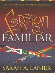 Foreign to Familiar: A Guide to Understanding Hot- and Cold-Climate Cultures By: Sarah A. Lanier A short book that really helped me understand other cultures and even people within our own culture.