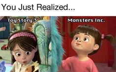 Toy Story ~ Monsters Inc. ~ You Just Realized