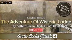 Audiobook: The Adventure Of Wisteria Lodge by Arthur Conan Doyle | Full ...