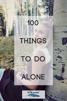 100 Things To Do Alone — Feel The Sunlight