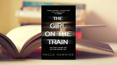 Best Fiction I Have Read in 2016- The Girl On the Train By Paul Hawkins
