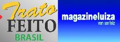 TRAFE BRASIL           : TRATO FEITO BRASIL E MAGAZINE LUIZA  juntos com mu...