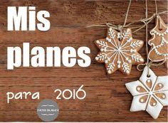 Plan para 2016 http://www.decoracionpatriblanco.es/2016/01/plan-para-2016.html