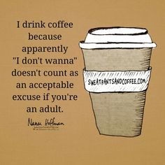 Not a big coffee drinker, but this is still funny...I wish we could use that...