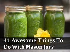 41 Awesome Things To Do With Mason Jars