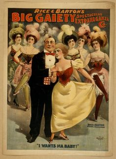 "American Gilded Age era, c.1899 - Theater Poster. ""Rice and Barton's Big Gaiety Spectacular Extravaganza Co."" ~ {cwl} ~ (Image: LOC)"